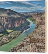 Cliff View Of Big Bend Texas National Park And Rio Grande Text Big Bend Texas Wood Print