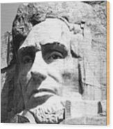 Close Up Of President Abraham Lincoln On Mount Rushmore South Dakota Black And White Wood Print