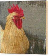 Cock Of The Walk Wood Print