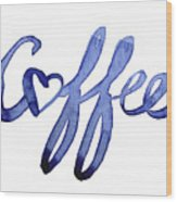 Coffee Love Typography Wood Print