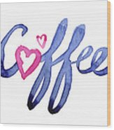 Coffee Lover Typography Wood Print