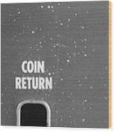 Coin Return Wood Print