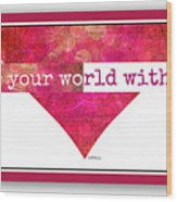 Color Your World 2 Wood Print