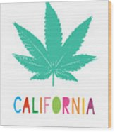 Colorful California Cannabis- Art By Linda Woods Wood Print