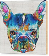 Colorful French Bulldog Dog Art By Sharon Cummings Wood Print