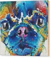 Colorful Pug Art - Smug Pug - By Sharon Cummings Wood Print