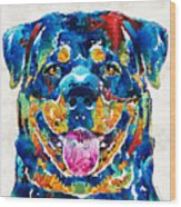 Colorful Rottie Art - Rottweiler By Sharon Cummings Wood Print
