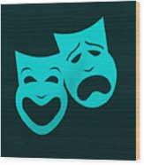 Comedy N Tragedy Aquamarine Wood Print