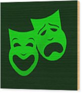 Comedy N Tragedy Green Wood Print