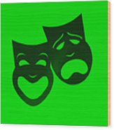 Comedy N Tragedy Neg Green Wood Print