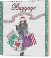 Comes with Baggage - Holiday Wood Print