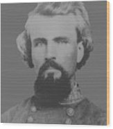 Confederate General Nathan Forrest Wood Print