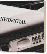 Confidential Documents Wood Print