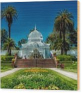 Conservatory Of Flowers - San Francisco Wood Print