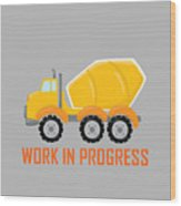 Construction Zone - Concrete Truck Work In Progress Gifts - Grey Background Wood Print