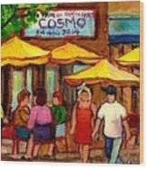 Cosmos  Fameux Restaurant On Sherbrooke Wood Print
