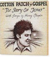 Cotton Patch Gospel Harry Chapin Wood Print