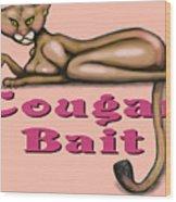 Cougar Bait Wood Print
