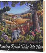 Country Roads Take Me Home T Shirt - Coon Gap Holler - Appalachian Country Landscape 2 Wood Print