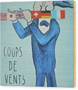 Coup De Vents Wood Print