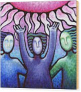 Courage Clarity And Communication Wood Print by Angela Treat Lyon