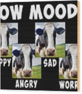 Cow Moods Wood Print