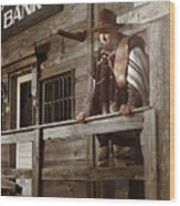 Cowboy Waiting Outside Of A Bank Building Wood Print