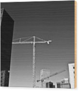 Cranes And Buildings Bw Wood Print