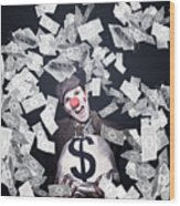 Crazy Clown Excited To Hold A Bag Of Money Wood Print
