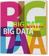 Creative Title - Big Data Wood Print