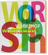 Creative Title - Workshop Wood Print