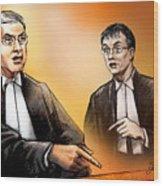 Crown Michael Carnegie Versus Defence Lawyer Dirk Derstine At The Rafferty Trial Wood Print by Alex Tavshunsky