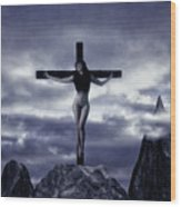 Crucifixion On The Mountain Wood Print
