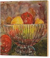 Crystal Bowl Of Fruit Wood Print