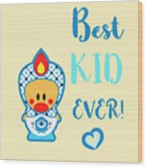 Cute Art - Blue, Beige And White Folk Art Sweet Angel Bird In A Nesting Doll Costume Best Kid Ever Wall Art Print Wood Print