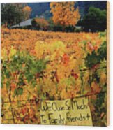 D8b6314 Autumn At Jack London Vinyard With Thanks To Firefighters Ca Wood Print