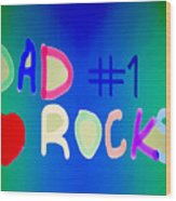 Dad Rocks Wood Print by Raul Diaz