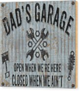 Dads Garage On Sheet Metal Wood Print