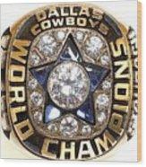 Dallas Cowboys First Super Bowl Ring Wood Print