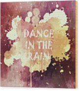 Dance In The Rain Red Version Wood Print
