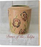 Dance Of The Tulips Wood Print