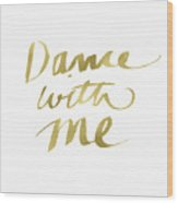 Dance With Me Gold- Art By Linda Woods Wood Print