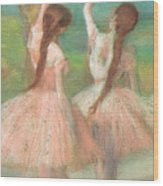Dancers In Pink Wood Print by Edgar Degas
