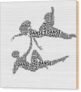 Danse Wood Print