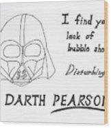Darth Pearson Wood Print