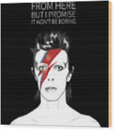 David Bowie Quote Wood Print