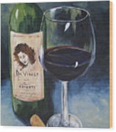 DaVinci Chianti for One   Wood Print