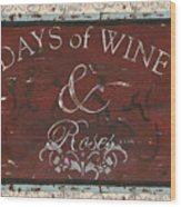 Days Of Wine And Roses Wood Print