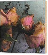 Dead Roses 2 Wood Print