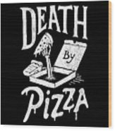 Death Pizza Wood Print